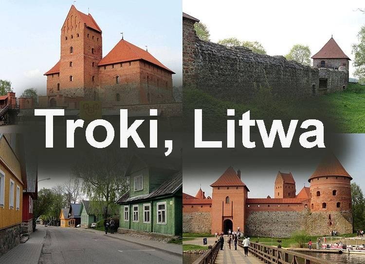 Troki Litwa atrakcje ciekawostki zamek
