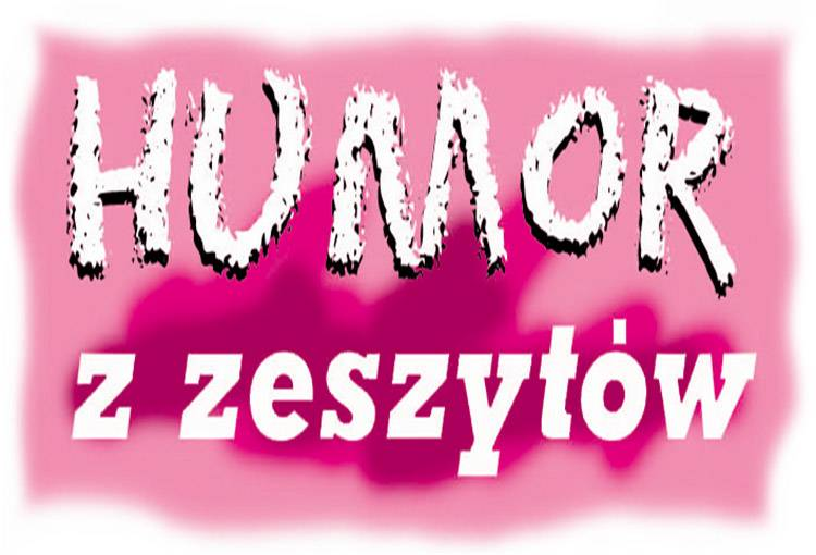 humor z zeszytów język polski